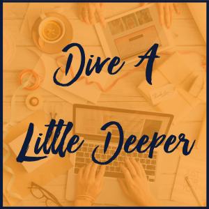 Dive A Little Deeper
